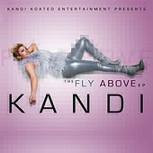 The Fly Above EP by Kandi
