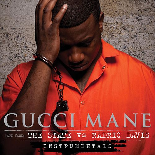 The State Vs. Radric Davis - Instrumentals by Gucci Mane