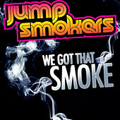 We Got That Smoke by Jump Smokers