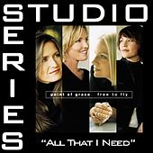 All That I Need [Studio Series Performance Track] by Point of Grace