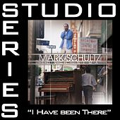I Have Been There [Studio Series Performance Track] by Mark Schultz