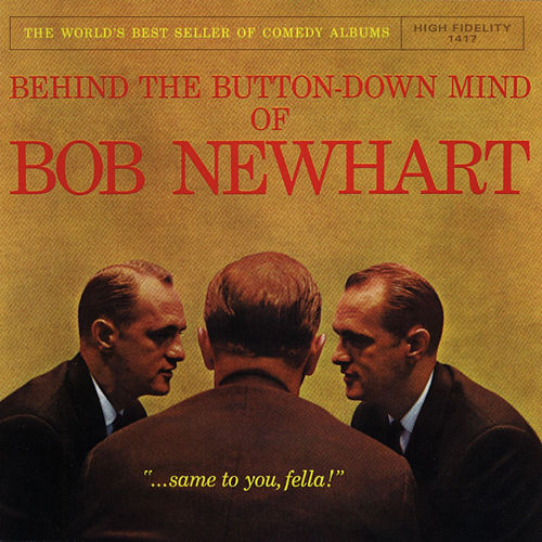 Behind The Button-Down Mind Of Bob Newhart by Bob Newhart