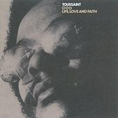 Life, Love And Faith by Allen Toussaint