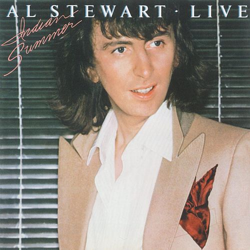 Indian Summer [Live] by Al Stewart