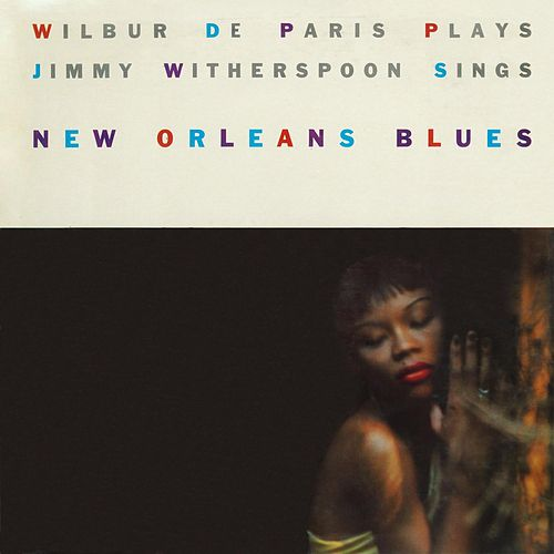 New Orleans Blues by Wilbur De Paris and Jimmy Witherspoon