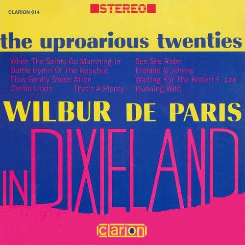 The Uproarious Twenties: Wilbur De Paris In Dixieland by Wilbur De Paris