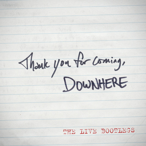 Thank You For Coming - The LIVE Bootlegs - EP by Downhere