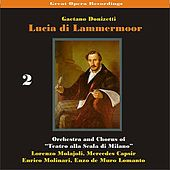Great Opera Recordings / Donizetti: Lucia di Lammermoor, Volume 2 [1933] by La Scala Chorus and Orchestra