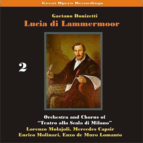 Great Opera Recordings / Donizetti: Lucia di Lammermoor, Volume 2 [1933] by La Scala Chorus and Orchestra