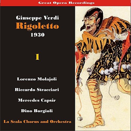 Great Opera Recordings / Verdi: Rigoletto, Volume 1 (1930) by La Scala Chorus and Orchestra