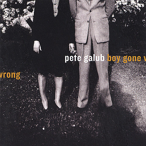 Boy Gone Wrong by Pete Galub