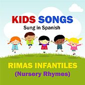 Kids Songs - Rimas Infantiles (Nursery Rhymes) Spanish by Kids Songs English Spanish
