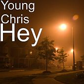 Hey by Young Chris