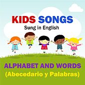 Kids Songs - Alphabet and Words (Abecedario Y Palbras) English by Kids Songs English Spanish