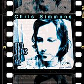 Old News To Me by Chris Simmons
