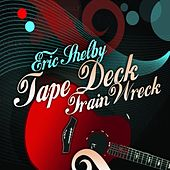 Tape Deck Train Wreck by Eric Shelby