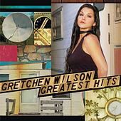 Greatest Hits by Gretchen Wilson