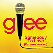 Somebody To Love (Karaoke - Glee Cast Version) by Glee Cast