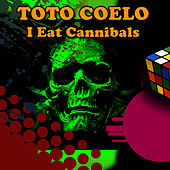 I Eat Cannibals (Re-Recorded / Remastered) by Toto Coelo