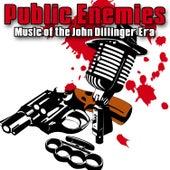 Public Enemies - Music Of The John Dillinger Era by Various Artists