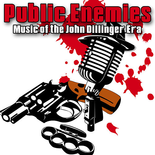 Public Enemies - Music Of The John Dillinger Era by Various Artists