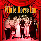 White Horse Inn by Various Artists