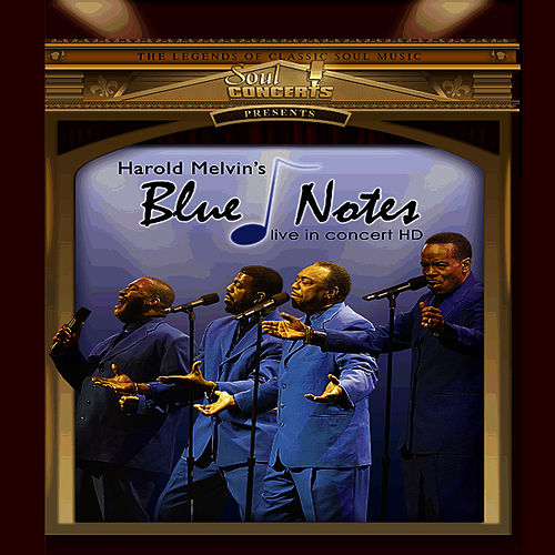 Harold Melvin's Blue Notes Live In Concert by Harold Melvin and The Blue Notes