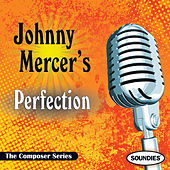 Johnny Mercer's Perfection - The Composer Series by Various Artists