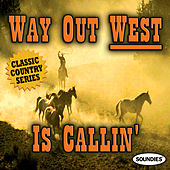 Way Out West Is Callin' - Classic Country Series by Various Artists