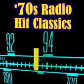70s Radio Hit Classics (Re-Recorded / Remastered Versions) by Various Artists