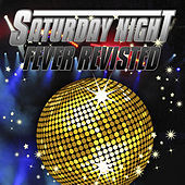 Saturday Night Fever Revisited (Re-Recorded / Remastered Versions) von Various Artists
