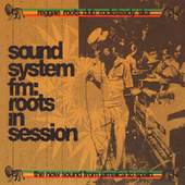 Sound System FM: Reggae & Roots In Session by Various Artists