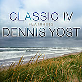 Classic IV Featuring Dennis Yost by Classics IV