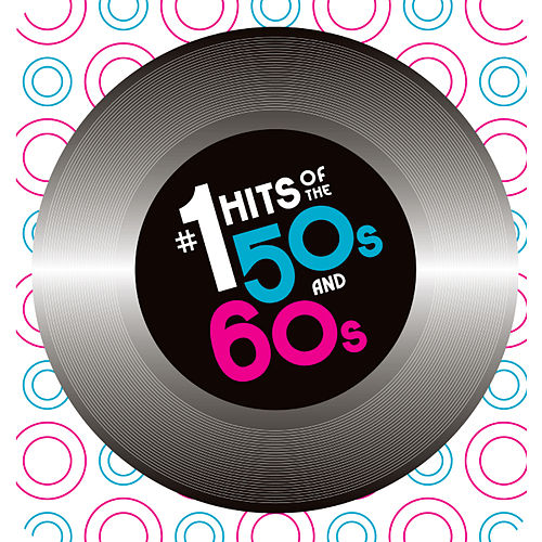 #1 Hits of the 50s & 60s by Various Artists