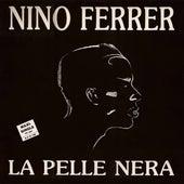 La pelle nera by Nino Ferrer