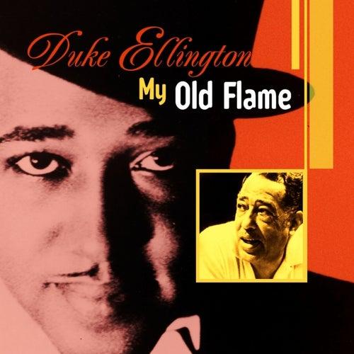 My Old Flame by Duke Ellington