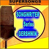 Supersongs - Songwriter Gershwin by Various Artists