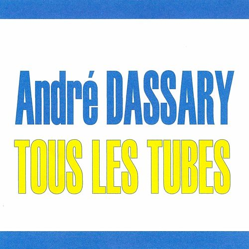 Tous les tubes - André Dassary by Andre Dassary