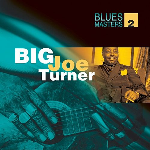Blues Masters Vol. 2 (Big Joe Turner) by Big Joe Turner