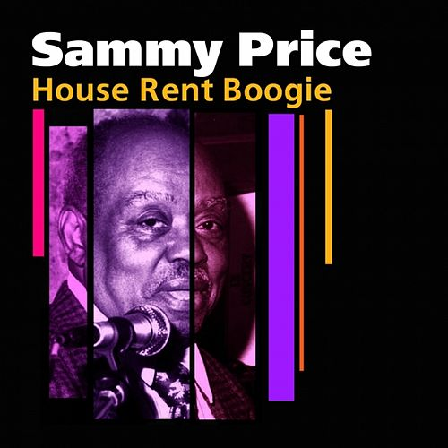 House Rent Boogie by Sammy Price