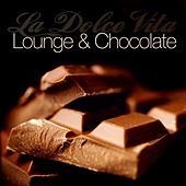 La Dolce Vita (Lounge and Chocolate) by Various Artists