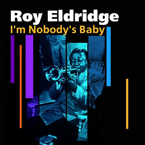 I'm Nobody's Baby by Roy Eldridge