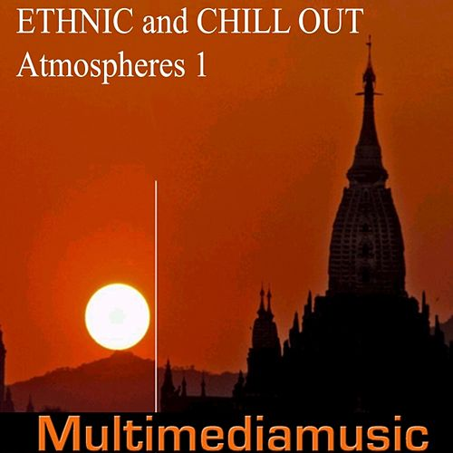 Ethnic and Chill Out Atmospheres, Vol. 1 by Various Artists