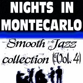 Nights In Montecarlo - Smooth Jazz Collection, Vol. 4 by Various Artists