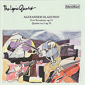Glazunov: 5 Novelettes, Quartet No. 5 by Lyric Quartet