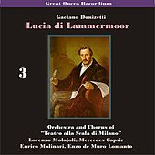 Great Opera Recordings / Donizetti: Lucia di Lammermoor [1933], Volume 3 by La Scala Chorus and Orchestra