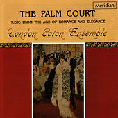 The Palm Court - Music from the Age of Romance and Elegance by The London Salon Ensemble