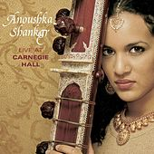 Live at Carnegie Hall by Anoushka Shankar
