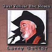 Just Follow The Roses by Larry Butler