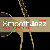 This Is Smooth Jazz: The Box Set [Disc 1] by Various Artists